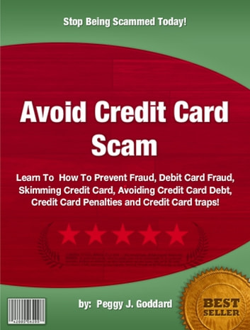 Avoid Credit Card Scam ebook by Peggy J. Goddard