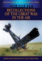 Recollections of the Great War in Air ebook by Bob Carruthers