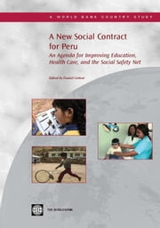 A New Social Contract in Peru: An Agenda for Better Education, Health, and Anti-Poverty Programs ebook by Cotlear, Daniel