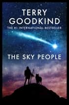 The Sky People - A Novella ebook by Terry Goodkind