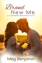 Brand New Me ebook by Meg Benjamin