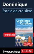 Dominique - Escale de croisière ebook by Collectif Ulysse