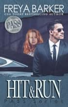 Hit&Run - PASS Series, #1 ebook by Freya Barker