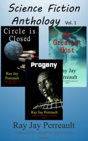 Science Fiction Anthology Vol. 1 ebook by Ray Jay Perreault