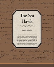 The Sea Hawk (ebook) ebook by Sabatini, Rafael