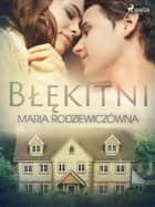 Błękitni ebook by