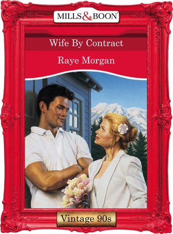 Wife By Contract (Mills & Boon Vintage Desire) ebook by Raye Morgan
