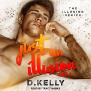 Just an Illusion - Side A audiobook by D. Kelly