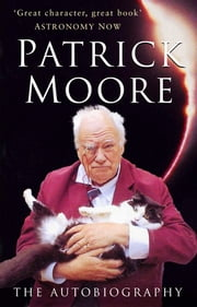 Patrick Moore - The Autobiography ebook by Patrick Moore
