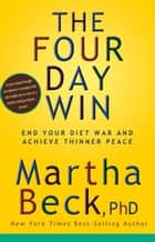 The Four-Day Win ebook by Martha Beck