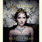 The Glittering Court audiobook by Richelle Mead