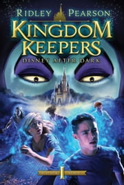 Kingdom Keepers: Disney After Dark - Disney After Dark ebook by Ridley Pearson