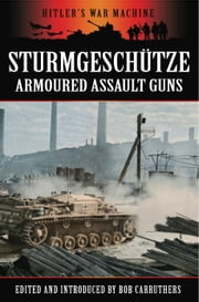 Stürmgeschutze - Armoured Assault Guns ebook by Bob Carruthers