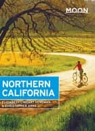 Moon Northern California ebook by Elizabeth Linhart Veneman,Christopher Arns