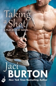 Taking A Shot: Play-By-Play Book 3 ebook by Jaci Burton