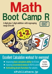 Math Boot Camp RE 0007-001 / 2-digit plus 1-digit addition with regrouping : range 20 to 60 ebook by zPublishers, Tomohiro Zengo