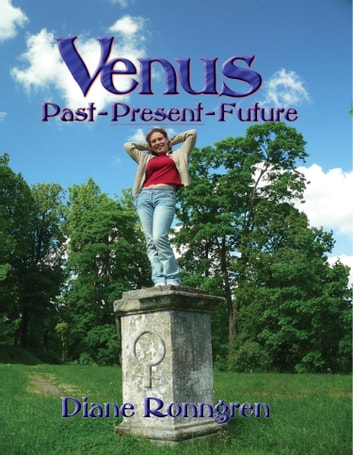 Venus: Past, Present, Future ebook by Diane Ronngren