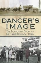 Dancer's Image ebook by Milton C. Toby