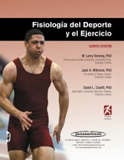 Physiology of Sport and Exercise (Spanish), 5E ebook by W. Larry Kenney,Jack Wilmore,David Costill