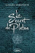 Le secret de Platon ebook by Gilles Vervisch