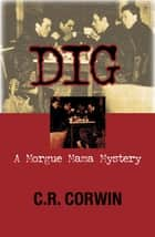 Dig ebook by C R Corwin