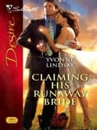 Claiming His Runaway Bride ebook by Yvonne Lindsay