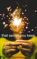 That Secret You Keep ebook by