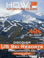How2 Adventure Guides: Discover US Ski Resorts ebook by Mark Ellingwood