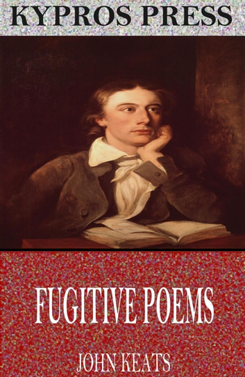 Fugitive Poems ebook by John Keats
