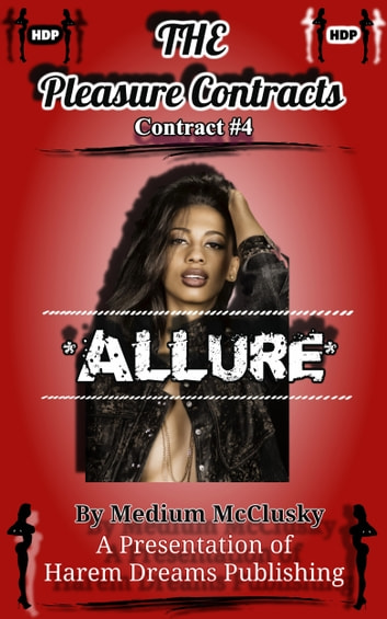 The Pleasure Contracts-Contract #4: Allure ebook by Medium McClusky