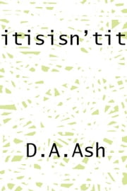 Itisisn'tit ebook by D.A. Ash