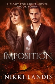 The Imposition - A Fight for Light novel #4 ebook by Nikki Landis
