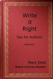 Write it Right: Tips for Authors, Volume I, 2nd Edition ebook by Mary Deal