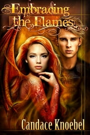 Embracing the Flames ebook by Candace Knoebel