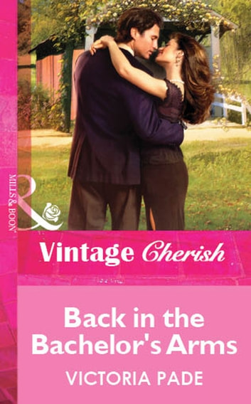 Back in the Bachelor's Arms (Mills & Boon Vintage Cherish) ebook by Victoria Pade