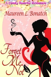 Forget Me Not ebook by Maureen L. Bonatch