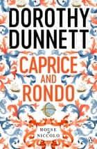 Caprice And Rondo - The House of Niccolo 7 ebook by Dorothy Dunnett