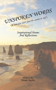 UNSPOKEN WORDS - When you can't find the words to say! ebook by Margie Aguilar