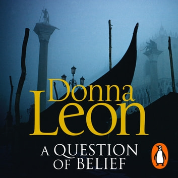 A Question of Belief - (Brunetti 19) audiobook by Donna Leon