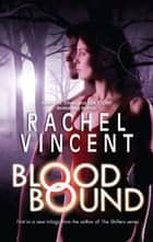 Blood Bound ebook by Rachel Vincent