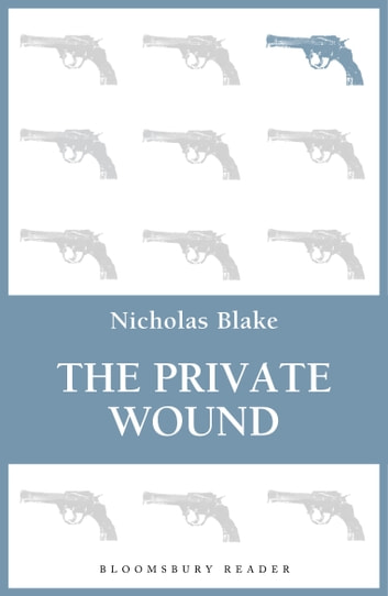 The Private Wound ebook by Nicholas Blake
