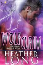 Wolf Claim ebook by Heather Long