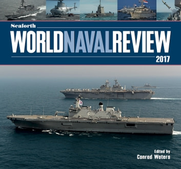 Seaforth World Naval Review 2017 ebook by Conrad  Waters