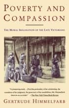 Poverty and Compassion ebook by Gertrude Himmelfarb
