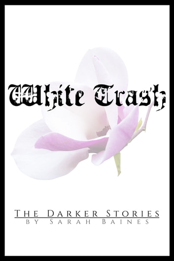 White Trash ebook by Sarah Baines