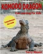 Komodo Dragons! Facts About Komodo Dragons ebook by Terry Mason