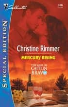 Mercury Rising ebook by Christine Rimmer