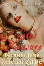 The Pirate's Pleasure ebook by Delaney Jane, Chera Zade