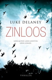 Zinloos ebook by Luke Delaney