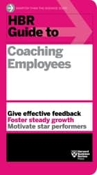 HBR Guide to Coaching Employees (HBR Guide Series) ebook by Harvard Business Review